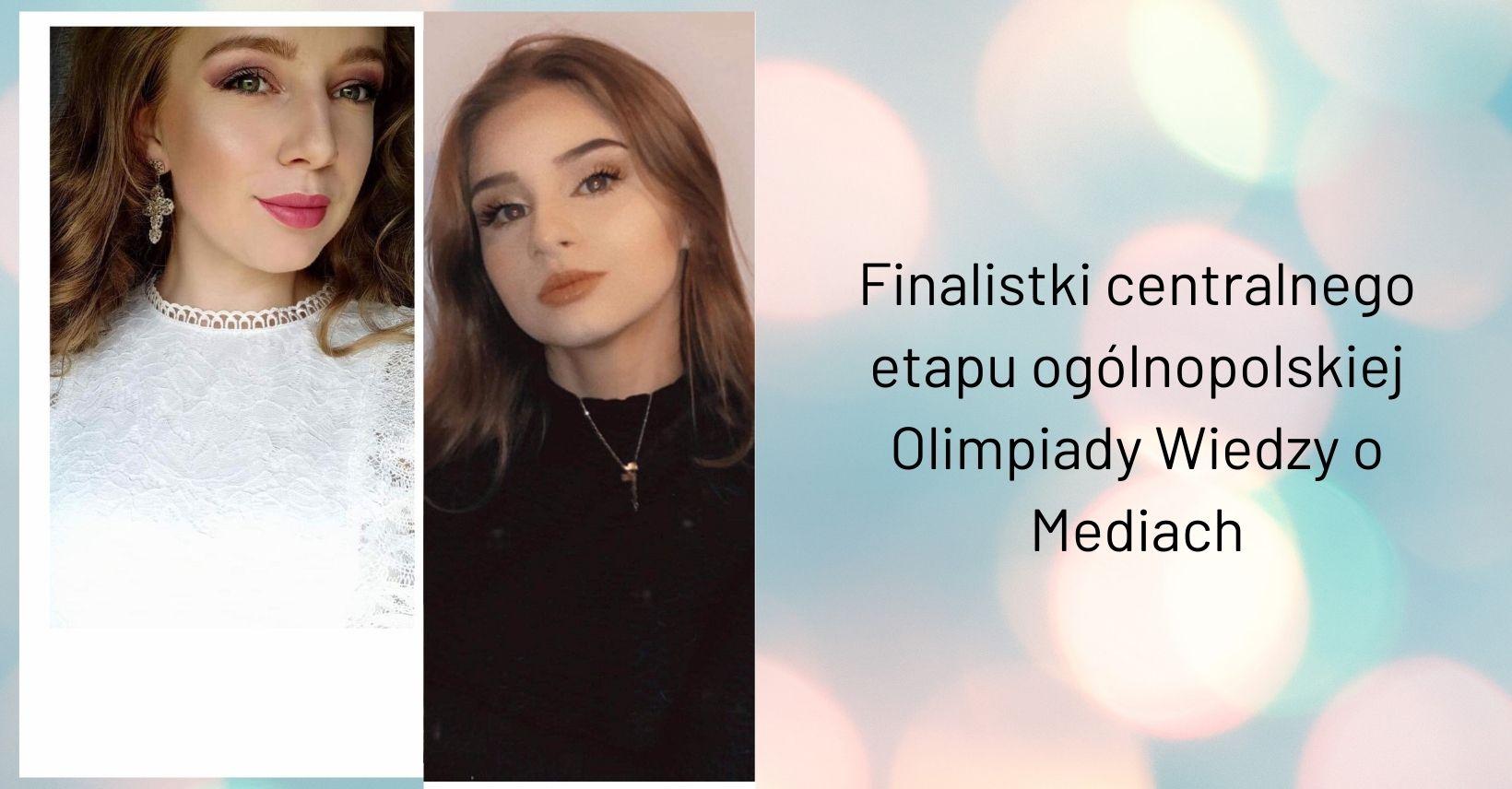 Dwie mielczanki awansowały do centralnego etapu Olimpiady Wiedzy o Mediach - Zdjęcie główne