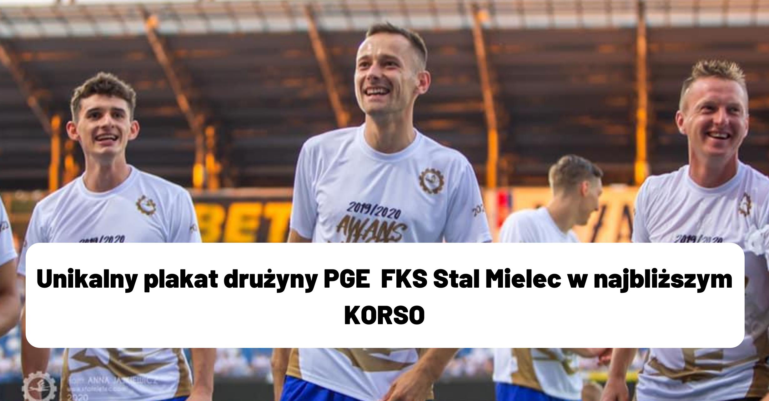 W najbliższym papierowym wydaniu Korso - plakat drużyny PGE FKS Stal Mielec!   - Zdjęcie główne