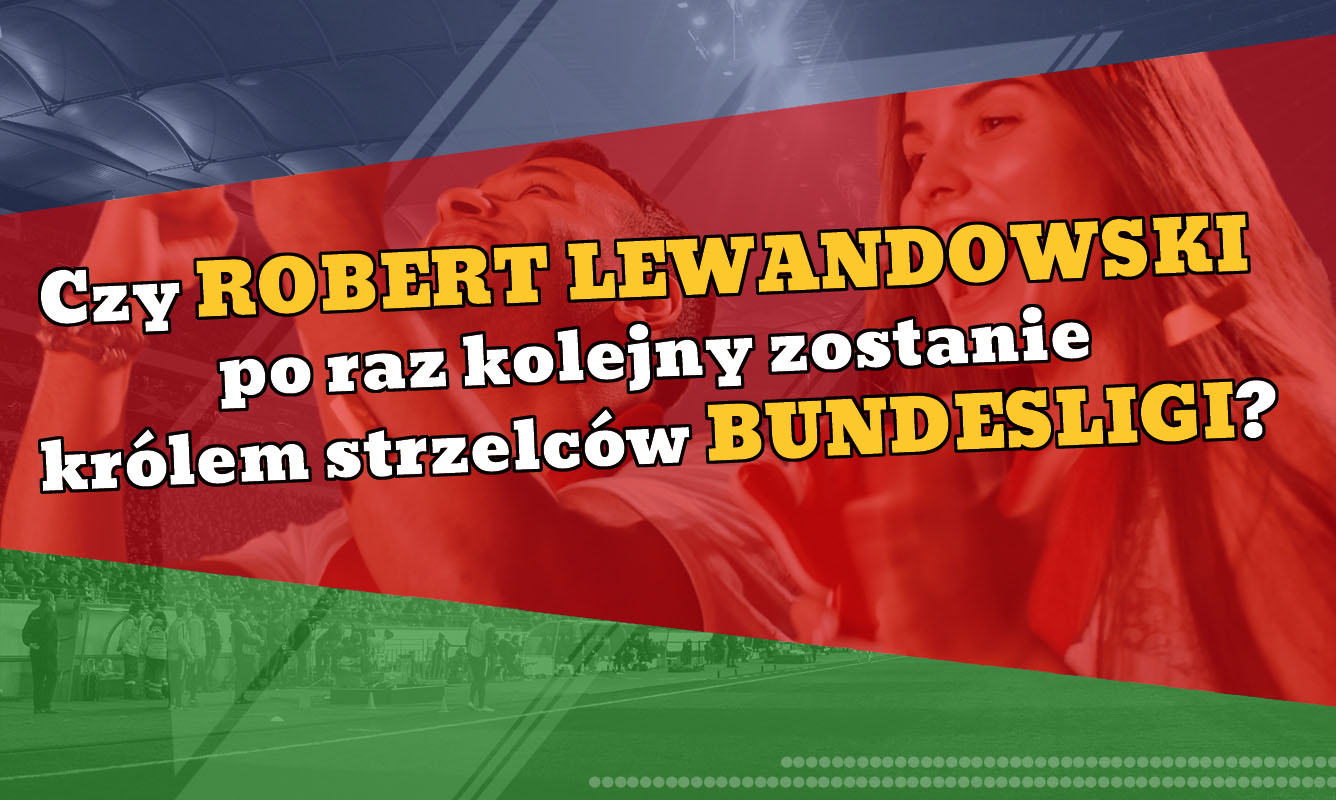 Czy Robert Lewandowski po raz kolejny zostanie królem strzelców Bundesligi? - Zdjęcie główne