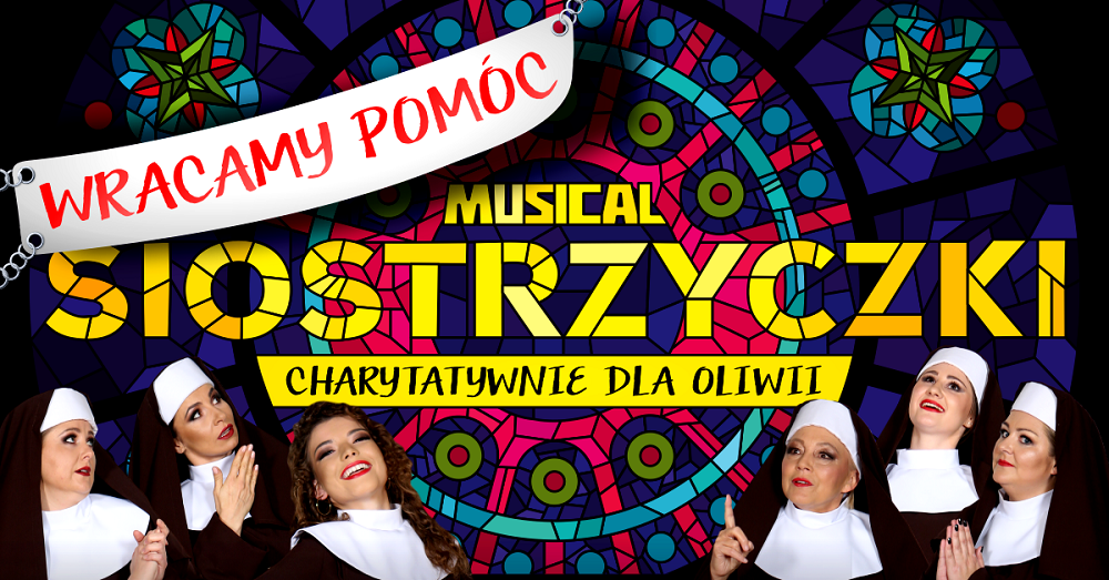 """Musical """"Siostrzyczki"""" wraca na deski sali widowiskowej SCK. Będzie to charytatywna akcja na rzecz Oliwii Fila  - Zdjęcie główne"""