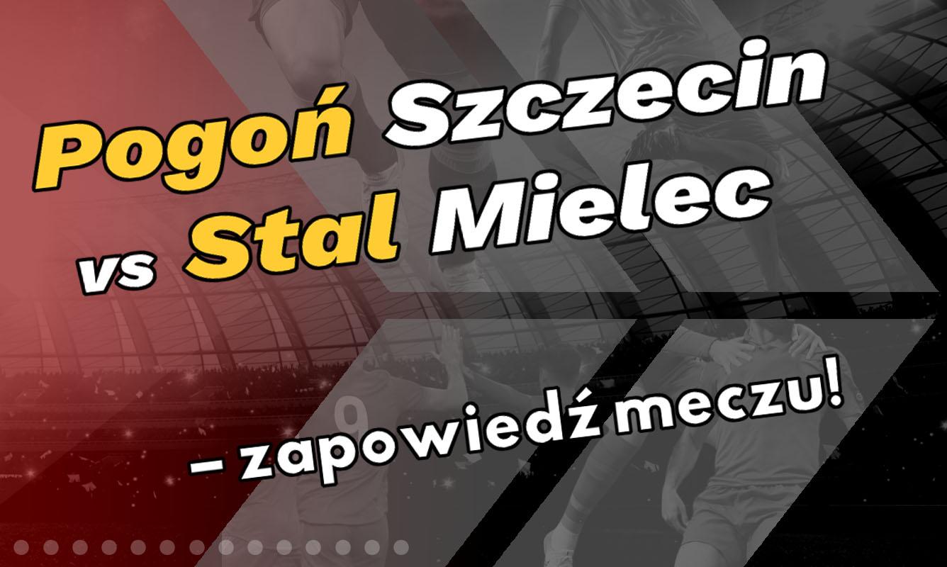 Pogoń Szczecin vs Stal Mielec – zapowiedź meczu! - Zdjęcie główne