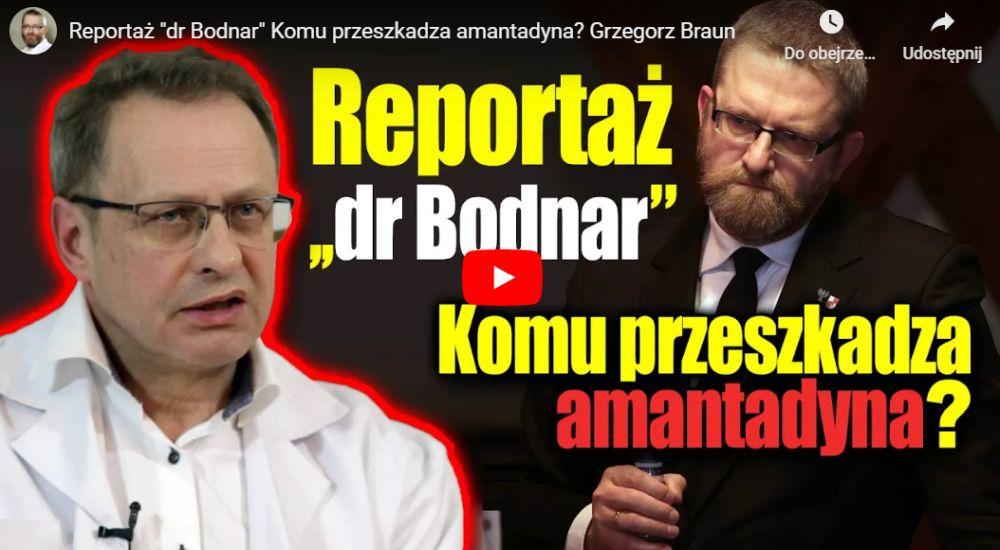Komu przeszkadza amantadyna w leczeniu COVID-19? Poseł Grzegorz Braun stworzył dokument o doktorze Włodzimierzu Bodnarze! [VIDEO] - Zdjęcie główne