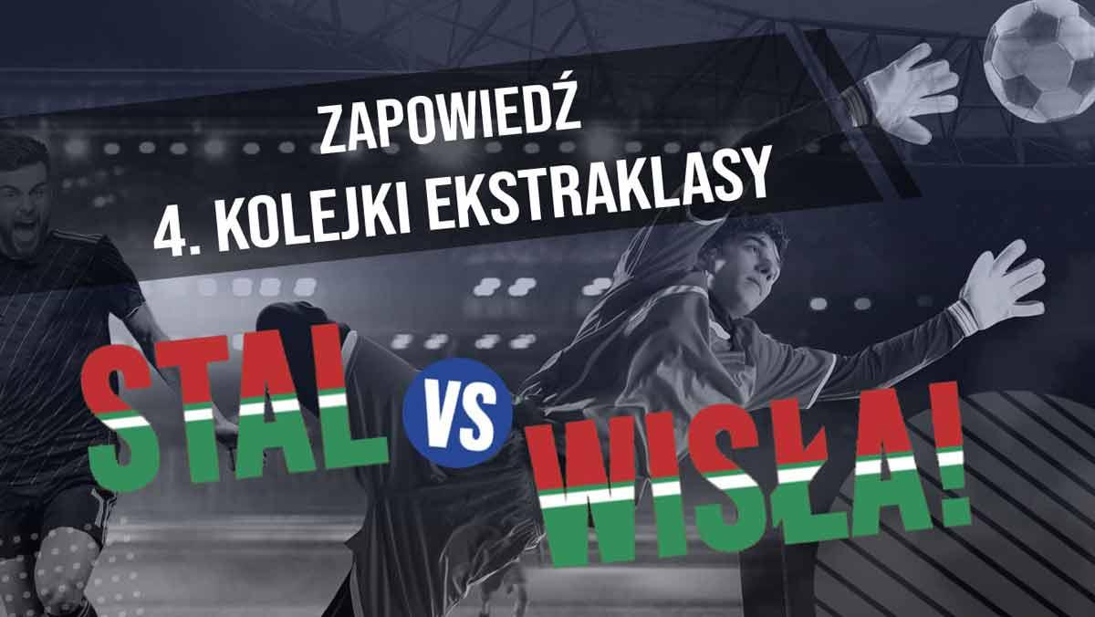 Zapowiedź 4. kolejki Ekstraklasy – Stal vs Wisła! - Zdjęcie główne