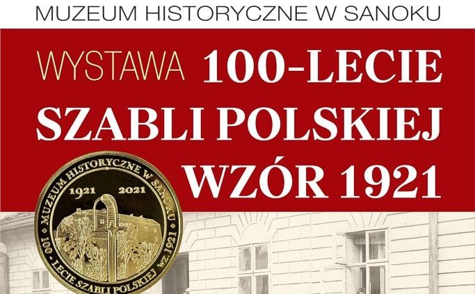 """Uroczyste otwarcie wystawy """"100-LECIE SZABLI POLSKIEJ WZÓR 1921"""" - Zdjęcie główne"""