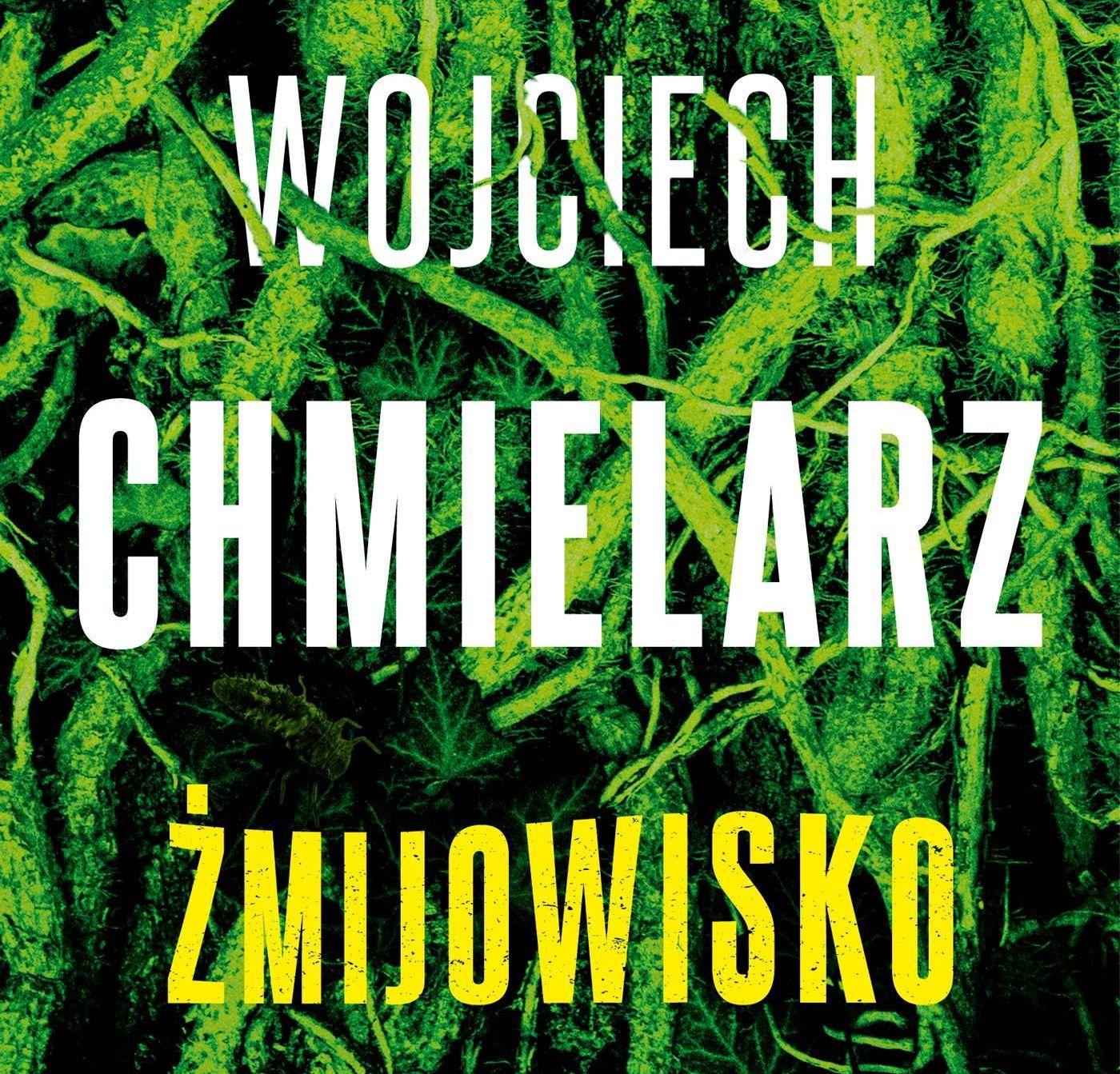 KĄCIK LITERACKI: Wojciech Chmielarz - Żmijowisko - Zdjęcie główne