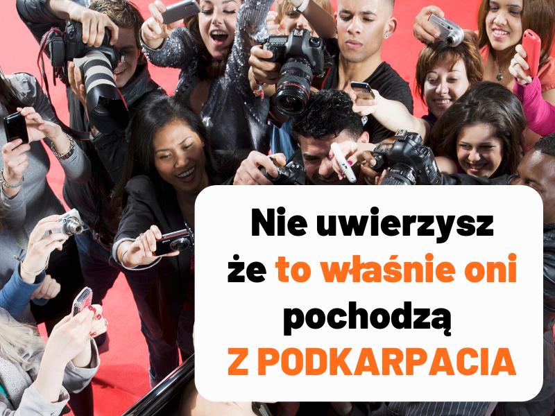 Znani z Podkarpacia. Wiedziałeś, że pochodzą właśnie stąd? [TOP21] - Zdjęcie główne