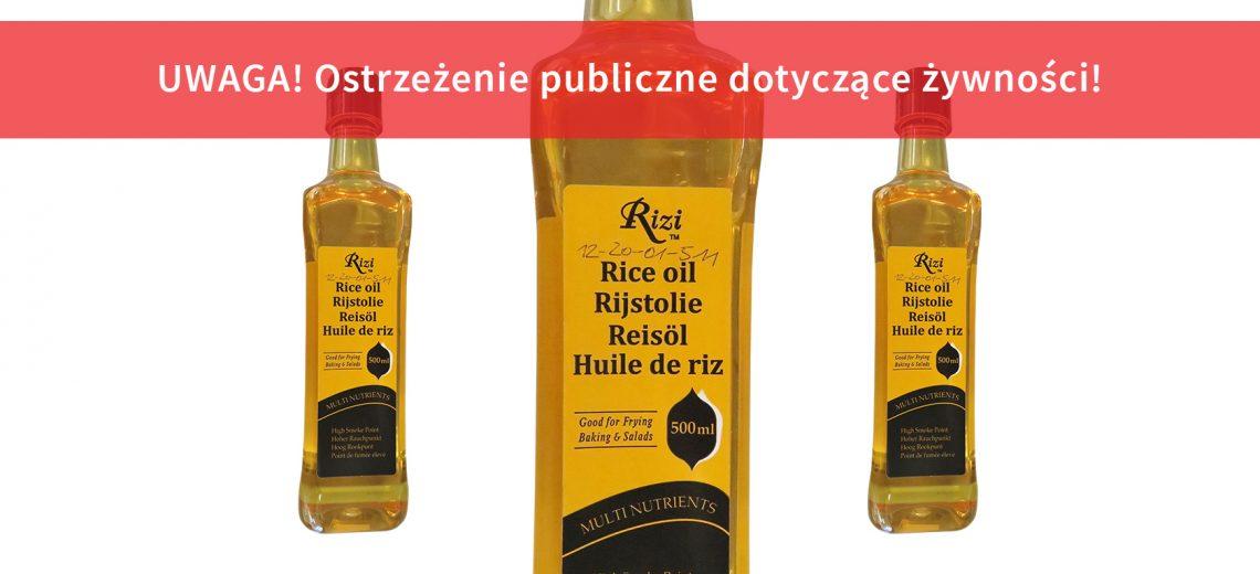 UWAGA! Olej ryżowy wycofany z obiegu! - Zdjęcie główne